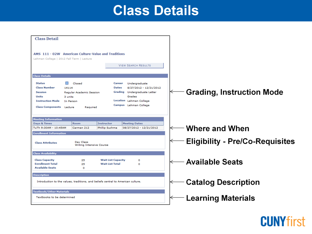 The Class Detail page has six sections. In the Class Details section, notice the status of the class, the grading basis and the instruction mode.