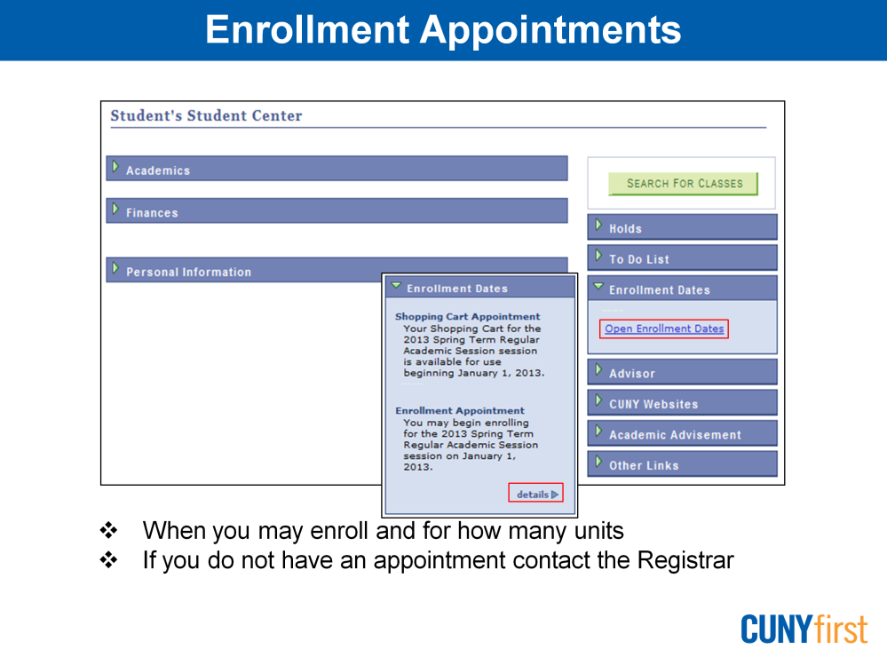 Students use Self Service to view their enrollment appointment during which they are able to add, drop and swap classes.