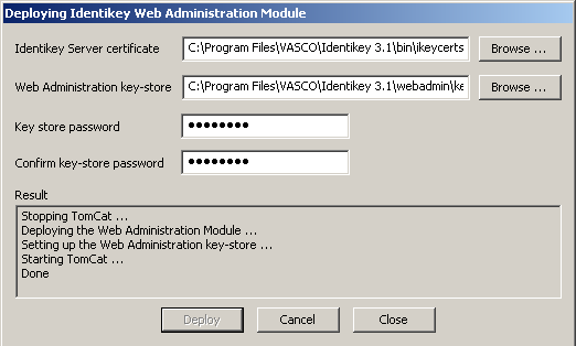 Install IDENTIKEY Server - Active Directory 44. Click Deploy. The Web Administration Module will be installed automatically. Click Cancel to stop the Web Administration Module from being installed.