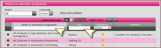 5 Choice of education programme step 5 Education programme name, city and study start You can also limit your search by name of education programme, city and study start in the grey section.