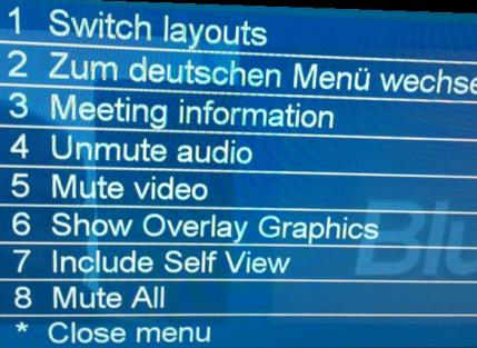 * (star) key brings up Menu Commands Need to mute your audio or video, or change layouts, and don't have access to the Blue Jeans Meeting Room web interface?
