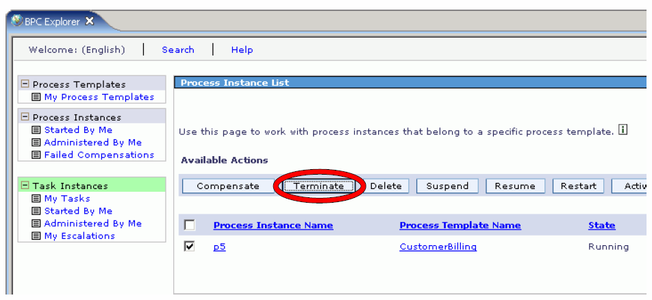 Uninstall business processes and human tasks (2 of 3) 2. Remove all business processes instances and human task instances before uninstalling the business process template or task template. a. To list all business process instances, select the process template from the BPC Explorer and select Instances.