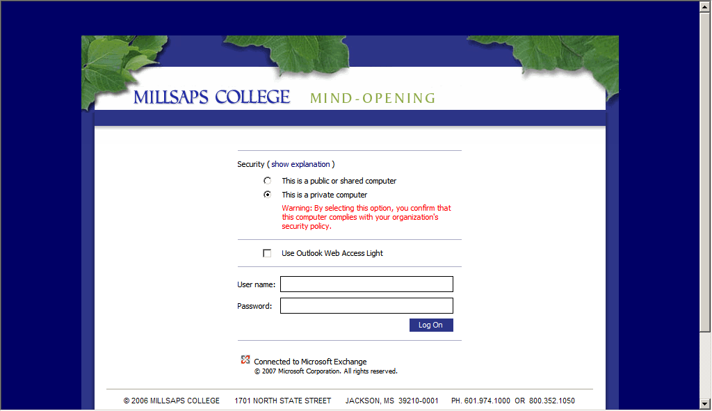 Outlk Web Access Faculty and Staff Millsaps Cllege Infrmatin Technlgy Services Yur Outlk Mailbx can be accessed frm any PC that is cnnected t the Internet. Open the Web brwser.