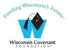 The Wisconsin Covenant The goal of the Wisconsin Covenant is for 8 th grade students