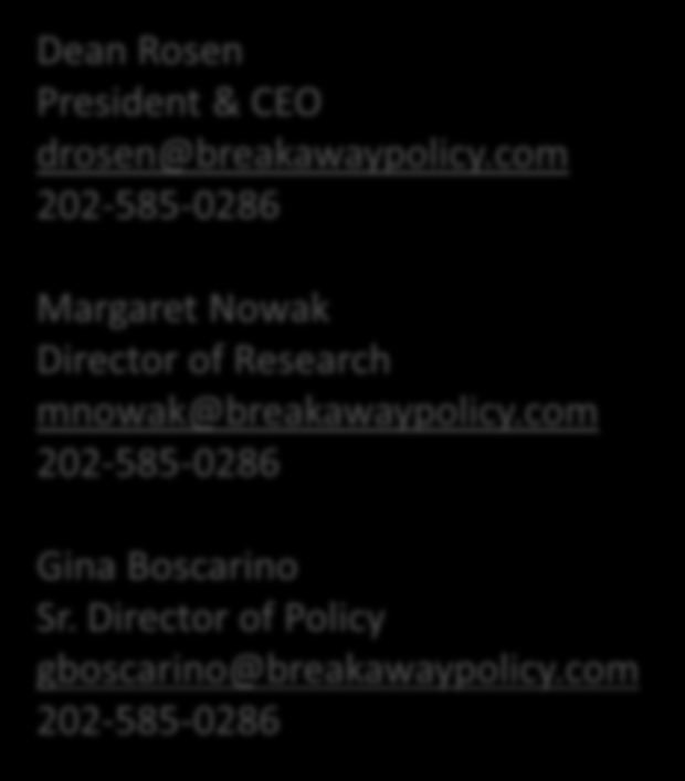 Questions and Contact Information Dean Rosen President & CEO drosen@breakawaypolicy.