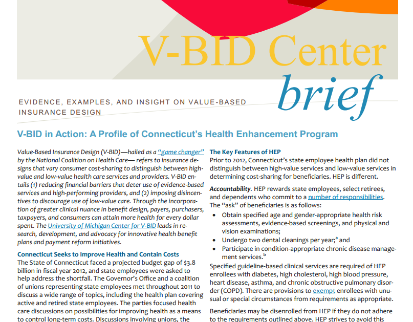 Implementing V-BID for State Employees: Connecticut State Employees Health Benefit Plan Participating employees receive a reprieve from higher premiums if they commit to: Yearly physicals,