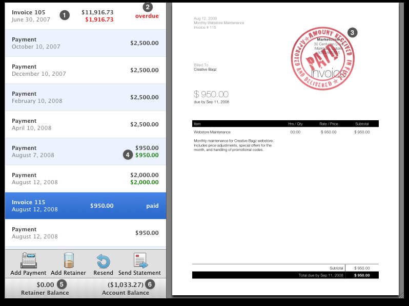 10 The Account view 1. 2. 3. 4. 5. 6. Chronological display of estimates, invoices, payments, retainers, and statements. Displays an overdue invoice in red.