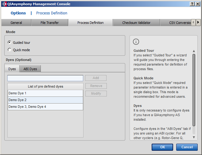 Configuration 11.4 Process Definition tab 11.4.1 Mode panel Guided Tour Quick Mode Select this option to create new process files using a wizard to guide you through each step.