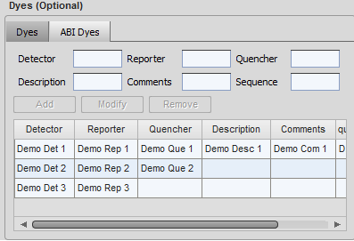 Configuration ABI Dyes tab To add one or more dyes to the preconfigured dyes in the table, use the entry form to define Detector and Reporter.