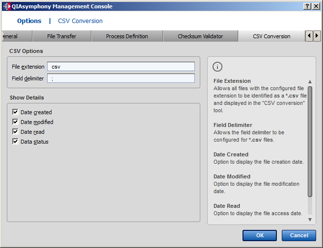 Configuration 11.6 CSV Conversion tab 11.6.1 CSV Options panel File extension Allows all files with the configured file extension to be identified as a *.