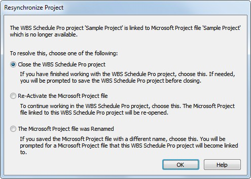 Resynchronize Project This message appears when you are linked to a Microsoft Project plan and this plan is no longer available.