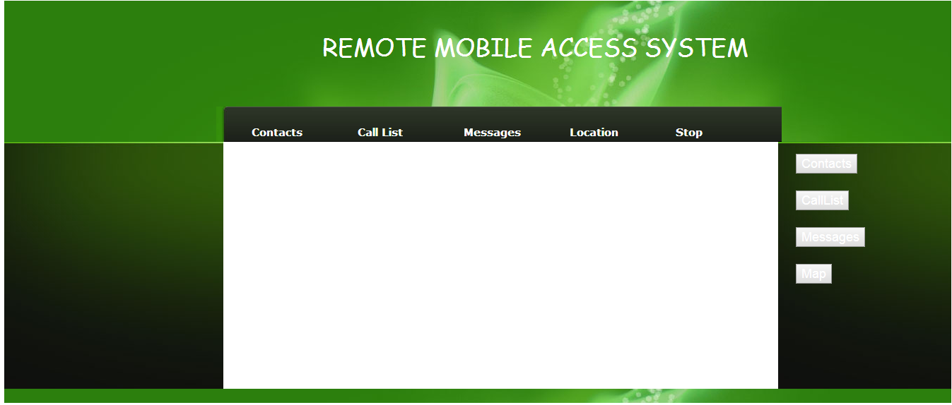 The connection is confirmed with authentication. The main functionalities involved in the proposed system are access to call logs, retrieval of messages, locating of phone and listing of contacts.