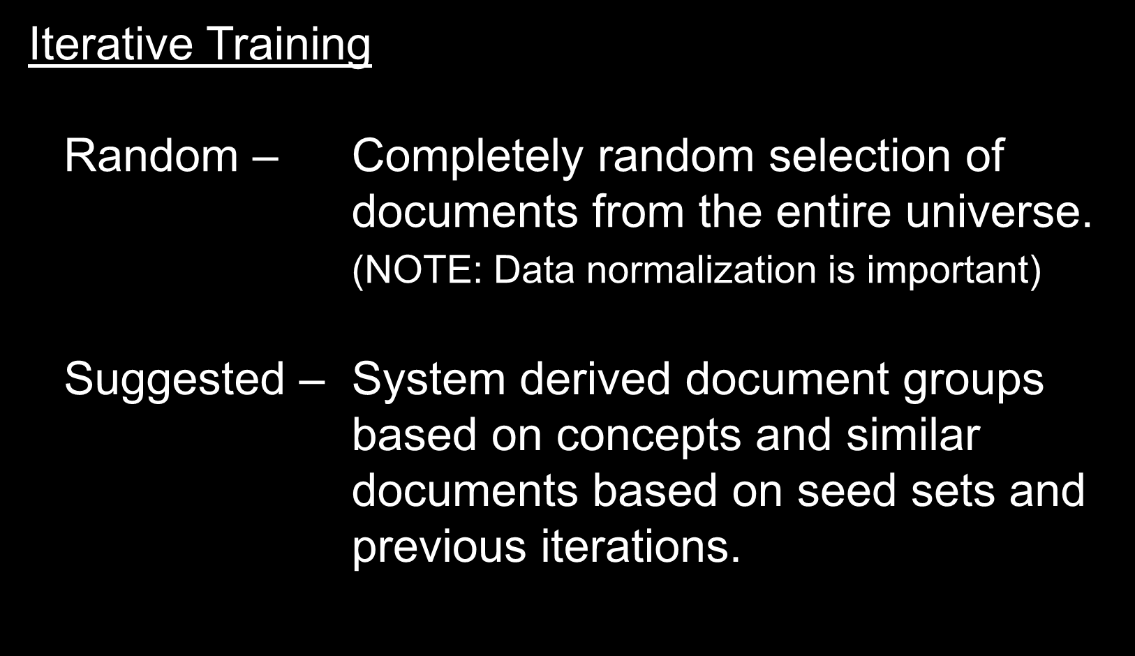 Iterative Training Industry Terminology Random Completely random selection of documents from the entire universe.