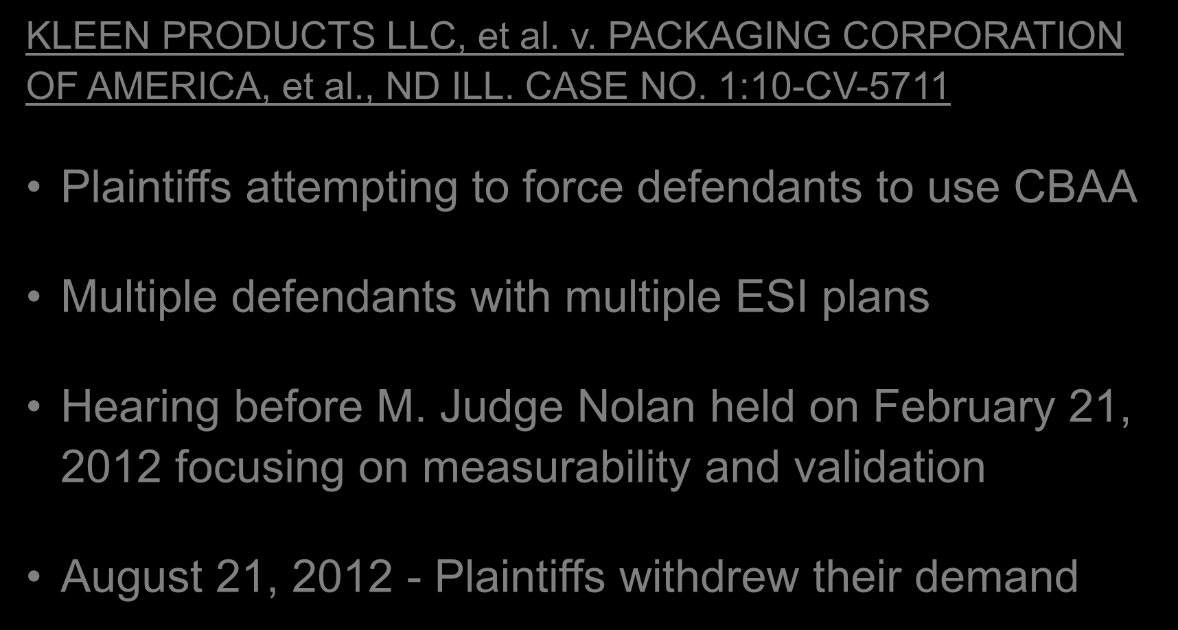 Seminal Cases KLEEN PRODUCTS LLC, et al. v. PACKAGING CORPORATION OF AMERICA, et al., ND ILL. CASE NO.