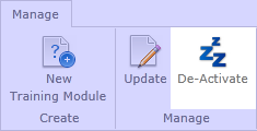 37 Updating and Deactivating Training Modules Under the Manage grouping in the Ribbon Toolbar, there are options for Updating and Deactivating selected Training Modules.