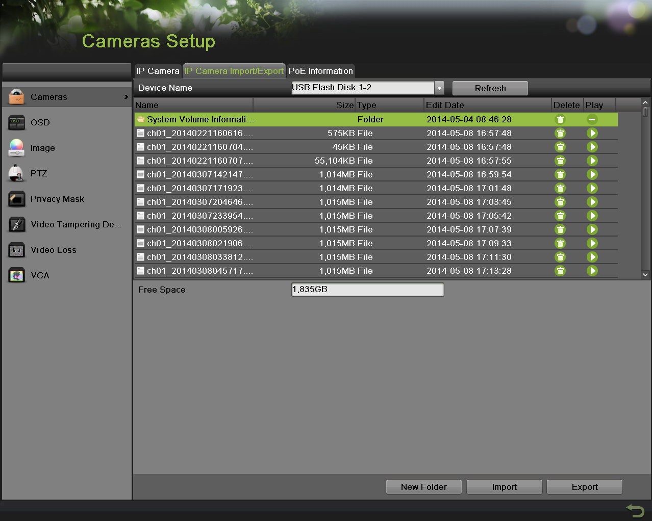 IP cameras List Import and Export The added IP camera list can be imported and exported in the Camera menu. To export IP camera list: 1.