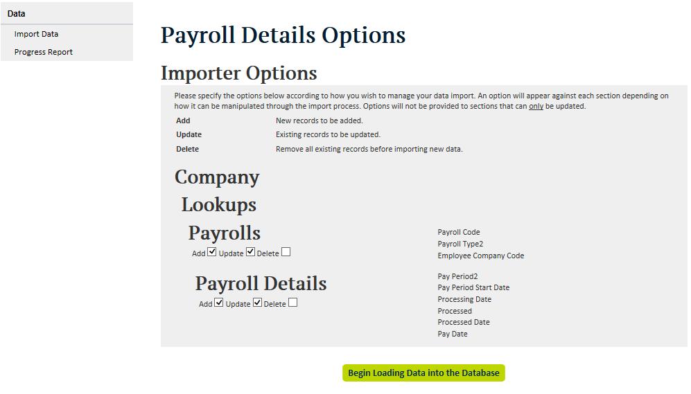 Once you have created the spreadsheet you need to go to the Import Data option, select the Payroll Details option from the drop down box, locate the file that you have just created, enter your email
