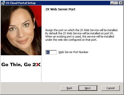 The 2X Web Server Port screen displays and you are asked to assign the port on which the 2X Web Service will be installed. By default, the 2X Cloud Portal is installed on port 81.