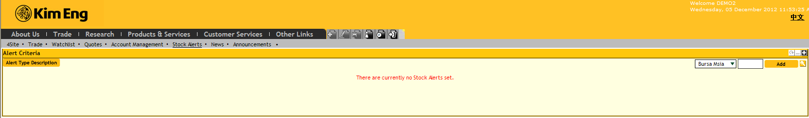 To set up Stock Alerts: 1. Click on Trade > Stock Alerts 2. Choose the market and enter the stock name or code desired, then click 3.