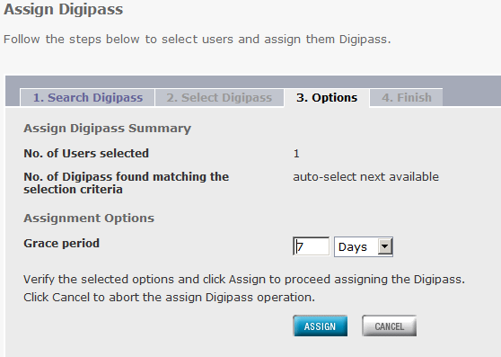 Click on ASSIGN. Click NEXT. Click ASSIGN. Click FINISH. With the DIGIPASS assigned, the user is now ready for testing. 4.3 Additional authentication methods 4.3.1 MYDIGIPASS.