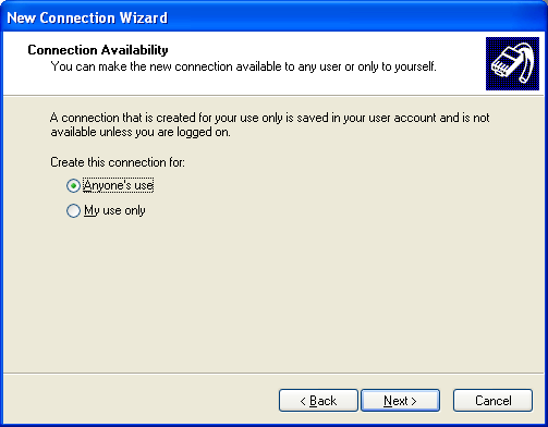 Figure 12: New Connection Wizard Connection Availability Screen 10. Select Anyone s use. Click Next. 11.