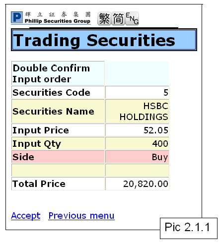 2) Local Stock Trading Functions 2.1 User can input the following instructions in executing the trade order (Refer to Pic 2.1): Stock code, e.g. 5 Price, e.g. 50 Quantity, eg.