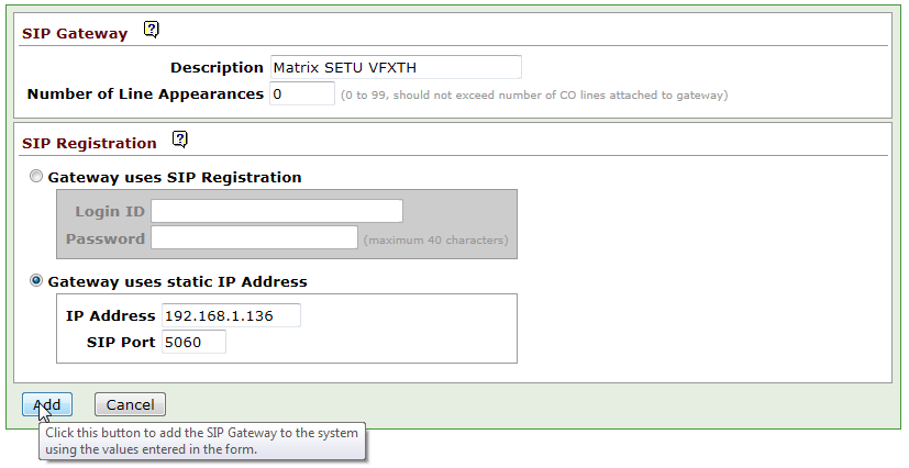 Click Add new SIP Gateway. In Description, enter a name. The name will be used for identification; for example, Matrix SETU VFXTH.