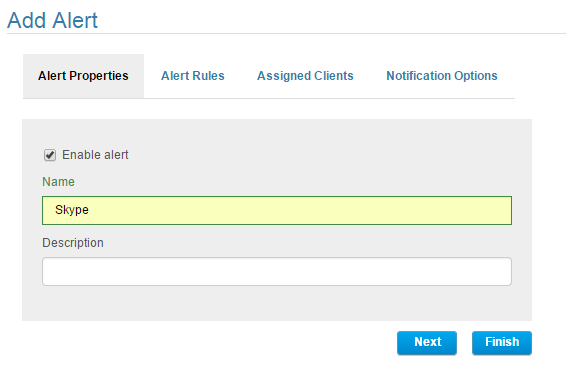 Alerts Alerts Management Adding Alerts To add an alert, do the following: 1. Log in to the Management Tool as a user with the administrative Client installation and management permission. 2.