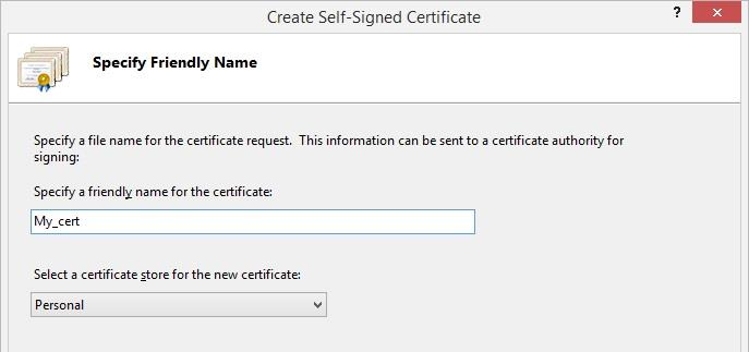 Management Tool 5. The Create Self-Signed Certificate window opens. 6.