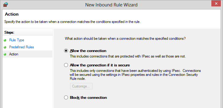 Management Tool 7. On the Action page, select Allow the connection. Click Finish. 8. The new inbound rule for Firewall is created.