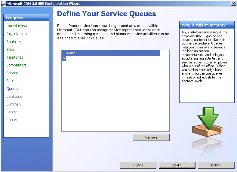 Implementing Microsoft CRM 3.0 Small Business Edition Step 7: Define Service Queues Any customer service request or complaint that is ignored can cause a customer to take their business elsewhere.