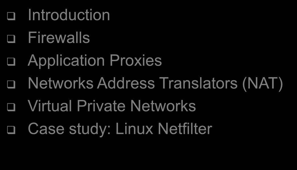 Overview Introduction Firewalls Application Proxies Networks Address Translators (NAT)