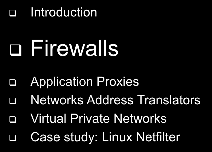 Overview Introduction Firewalls Application Proxies Networks Address Translators