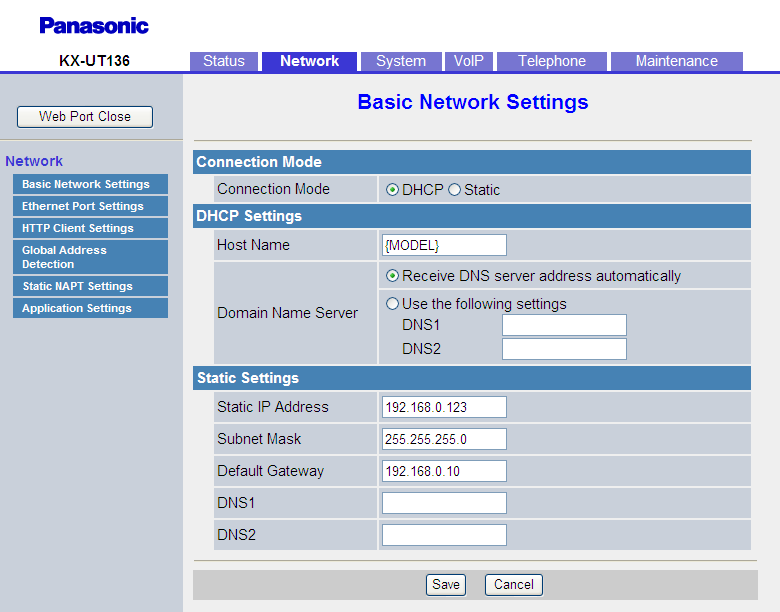 "4.3.1 Basic Network Settings ""Embedded web"" on the unit ( see Opening/Closing the Web Port in 1.1.6.3 Before Accessing the Web User Interface). 4.3.1.1 Connection Mode Connection Mode DHCP Static Phone User Interface Reference Selects whether to assign the IP address automatically (DHCP) or manually (static)."