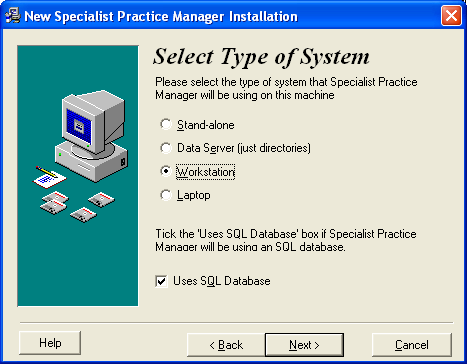Select Type of System If it is a SQL Server Database at the site you are setting up then at the point of Select Type of System you should have ticked Uses SQL Database Select Stand-alone if you are
