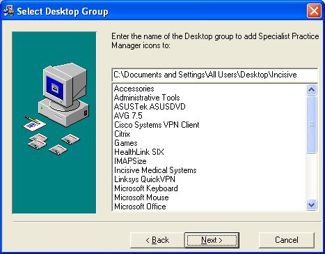 Program Manager Group Select the name of the Program Manager group to add the Specialist Practice Manager icon to. The installation will default to Incisive Medical Systems. Select Next.