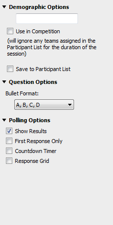 TurningPoint Cloud 32 Demographic Assignment A demographic assignment question may have up to 10 answer choices.