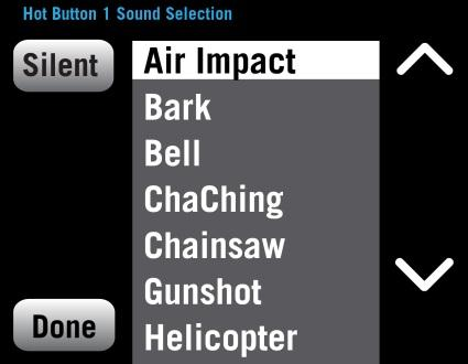 Edit a Hot Button To edit the Name, Sound, or Alerts highlight the Hot Button name on the list and push Edit. Delete current name and rename Hot Button. Push Done. Select a sound for Hot Button.
