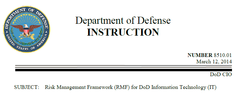 DoD and NIST: Closer Alignment DoDI replaces DIACAP with the NIST Risk Management Framework (RMF) The cybersecurity requirements for DoD information technologies will