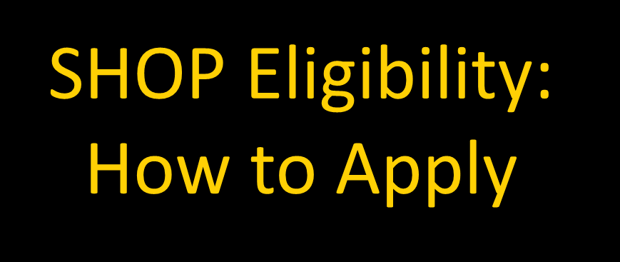 SHOP Eligibility: How to Apply Only the employer can apply To apply to the Federally Facilitated SHOP Marketplace, you can: Ask an agent, broker or insurance company for help Get help from a