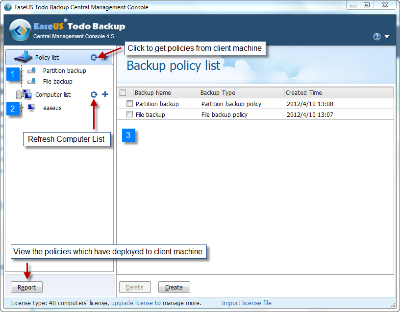 Start to manage backup In the Home page, it would: 1. List all the backup policies which were created before.