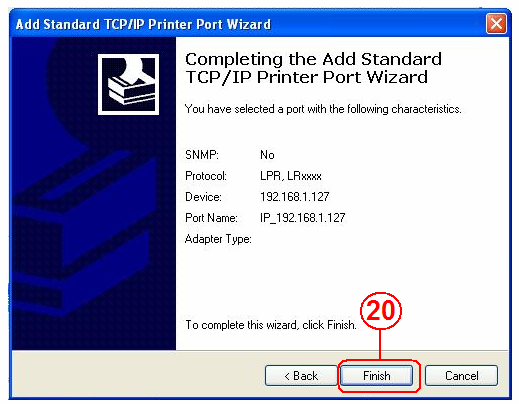8. Click Finish to complete TCP/IP printer setup. 7. Select LPR under protocol, and give a queue name eg:lrxxx; select LPR Byte Counting Enabled then click OK to finish the port setting.