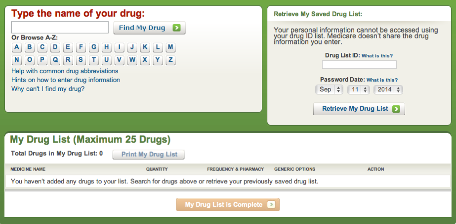 Step 2 of 4 on the Plan Finder: Enter Your Drugs Enter name of your first drug and hit find drug Remember: over-the-counter drugs are not included on the Plan Finder Choose the drug that you are
