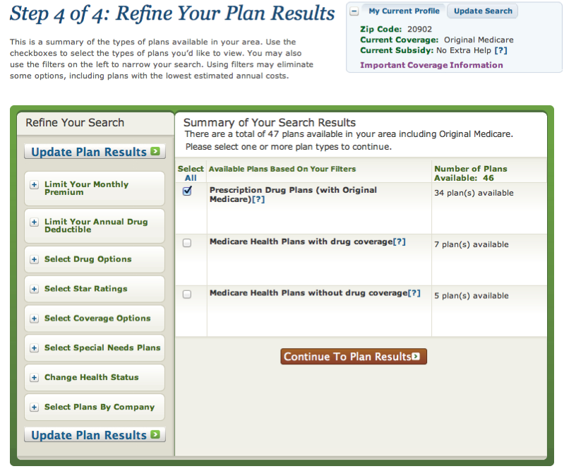 Step 4 of 4 on the Plan Finder: Refine and Analyze Your Results Click on Prescription Drug Plans with (Original Medicare) and continue to Plan results Review the Prescription Drug Plans generated by