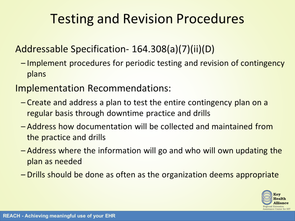 Testing and revision is the first addressable specification under contingency planning. This specification is often overlook as it is found to be confusing.