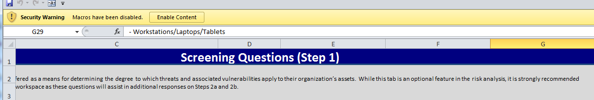Note - Select Enable Content when the Questionnaire is opened this enables the macros to run correctly. NYeC ONC HIT Security Risk Assessment Questionnaire v3.