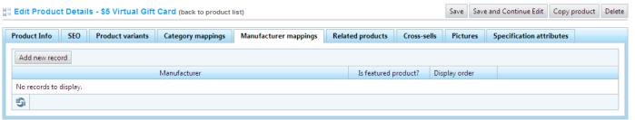 26 Select the Manufacturer Mappings tab, as follows: The Manufacturer Mappings tab enables store owners to map products to manufacturer in order to group them, as required.