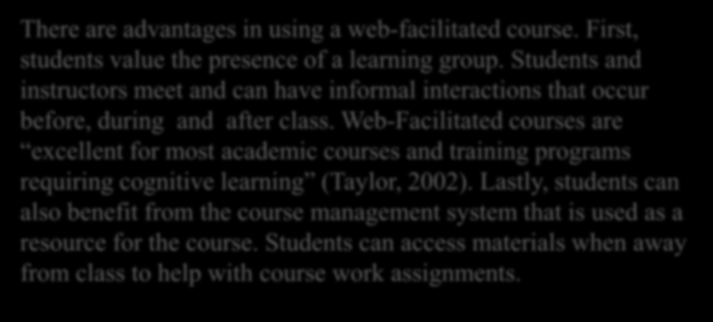 Web-Facilitated Courses there between the learner and the facilitator? Identify 2-3 cons for There are advantages in using a web-facilitated course.