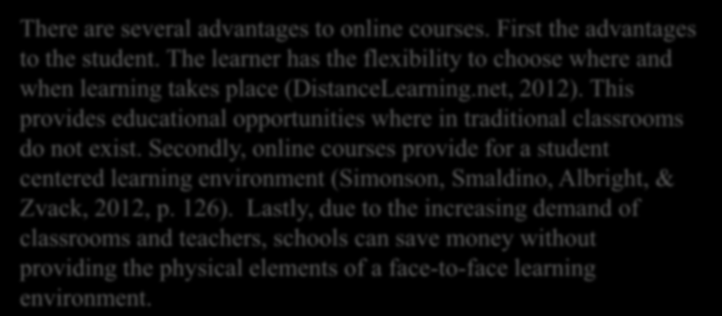 Online Courses there between the learner and the facilitator? Identify 2-3 pros for Identify 2-3 cons for each There are several advantages to online courses. First the advantages to the student.