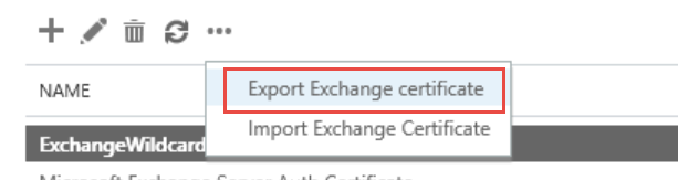 e. From the list of certificates, select ExchangeWildcard f. Click the three dots (...) from the certificate actions and select Export Exchange certificate g.